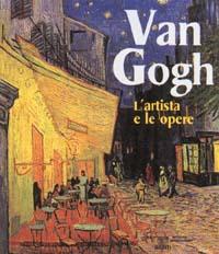 Giunti Van Gogh l'artista e le opere